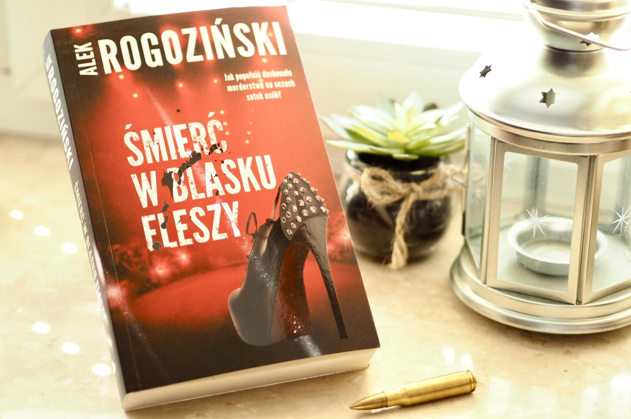 """Alek Rogoziński """"Smierć w blasku fleszy"""""""