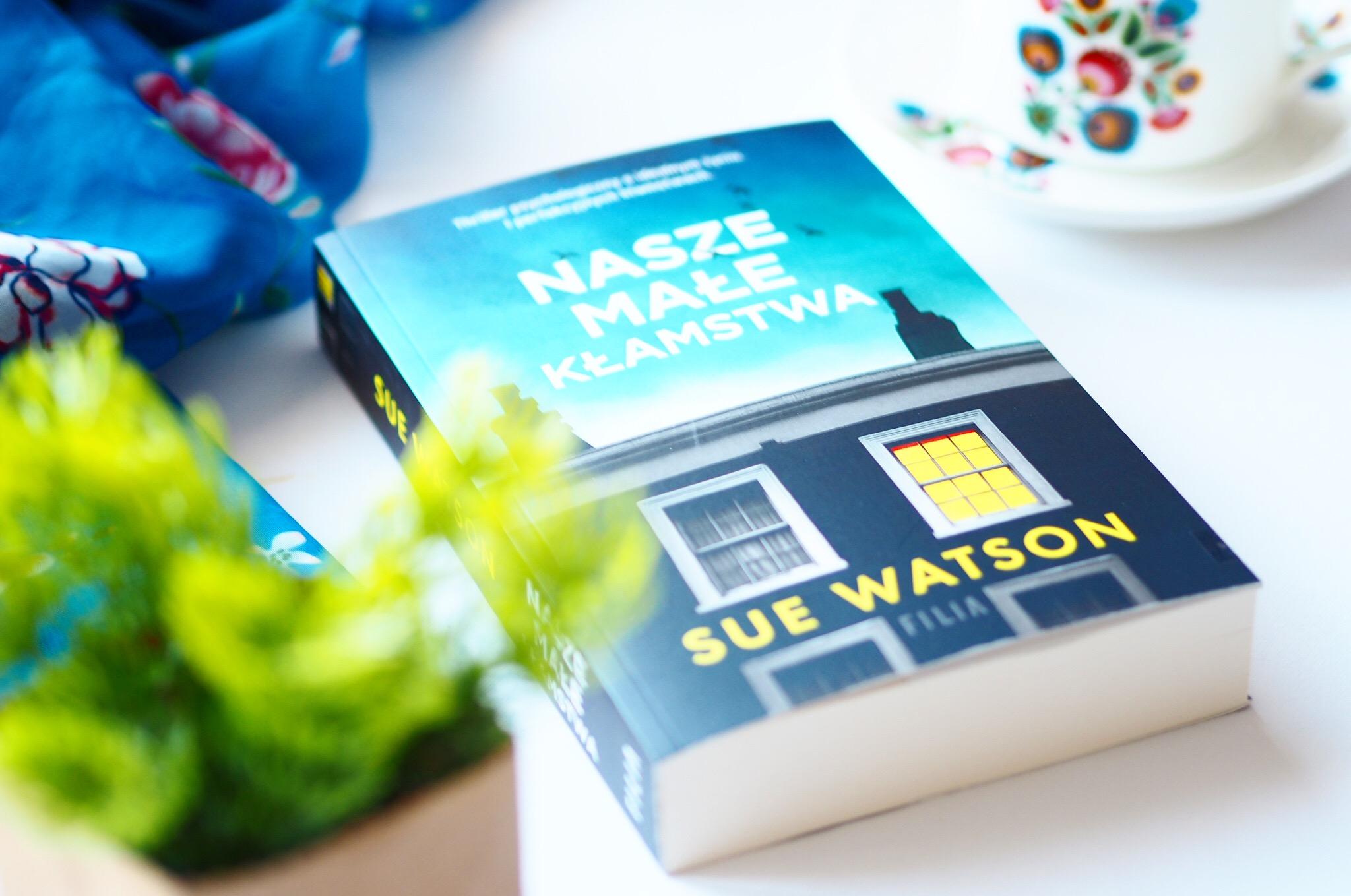 """Sue Watson """"Nasze małe kłamstwa"""""""