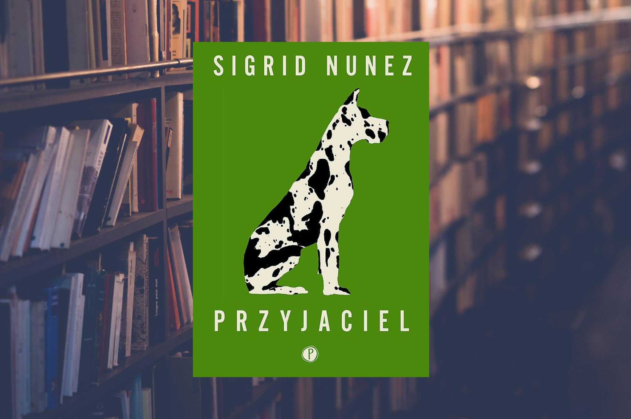 """SIGRID NUNEZ """"PRZYJACIEL"""""""