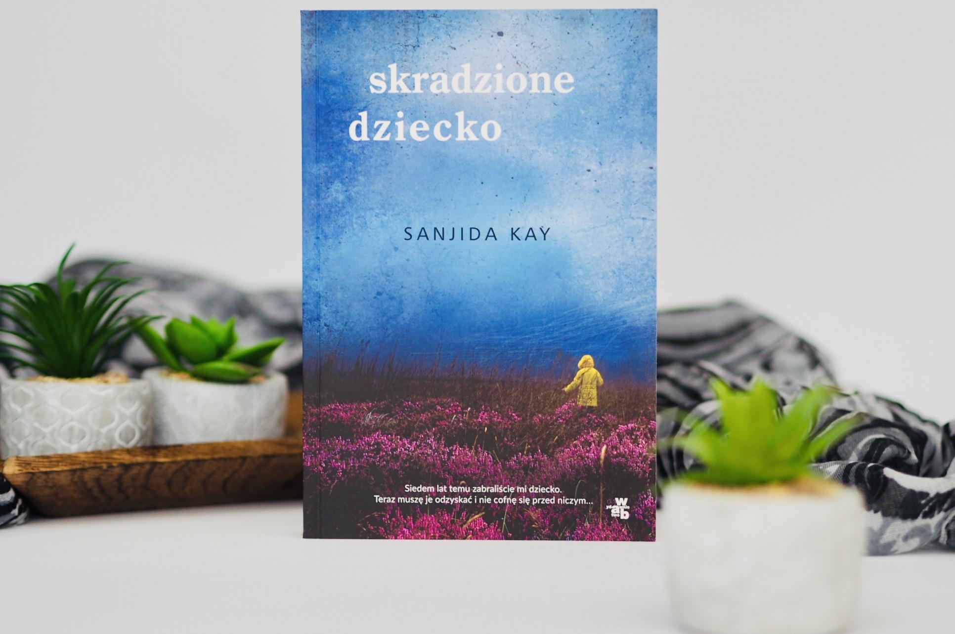 """Sanjida Kay """"Skradzione dziecko"""""""