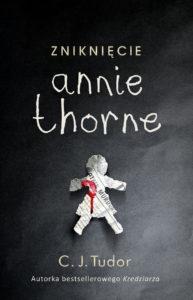 """C.J. TUDOR """"ZNIKNIĘCIE ANNIE THORNE"""""""