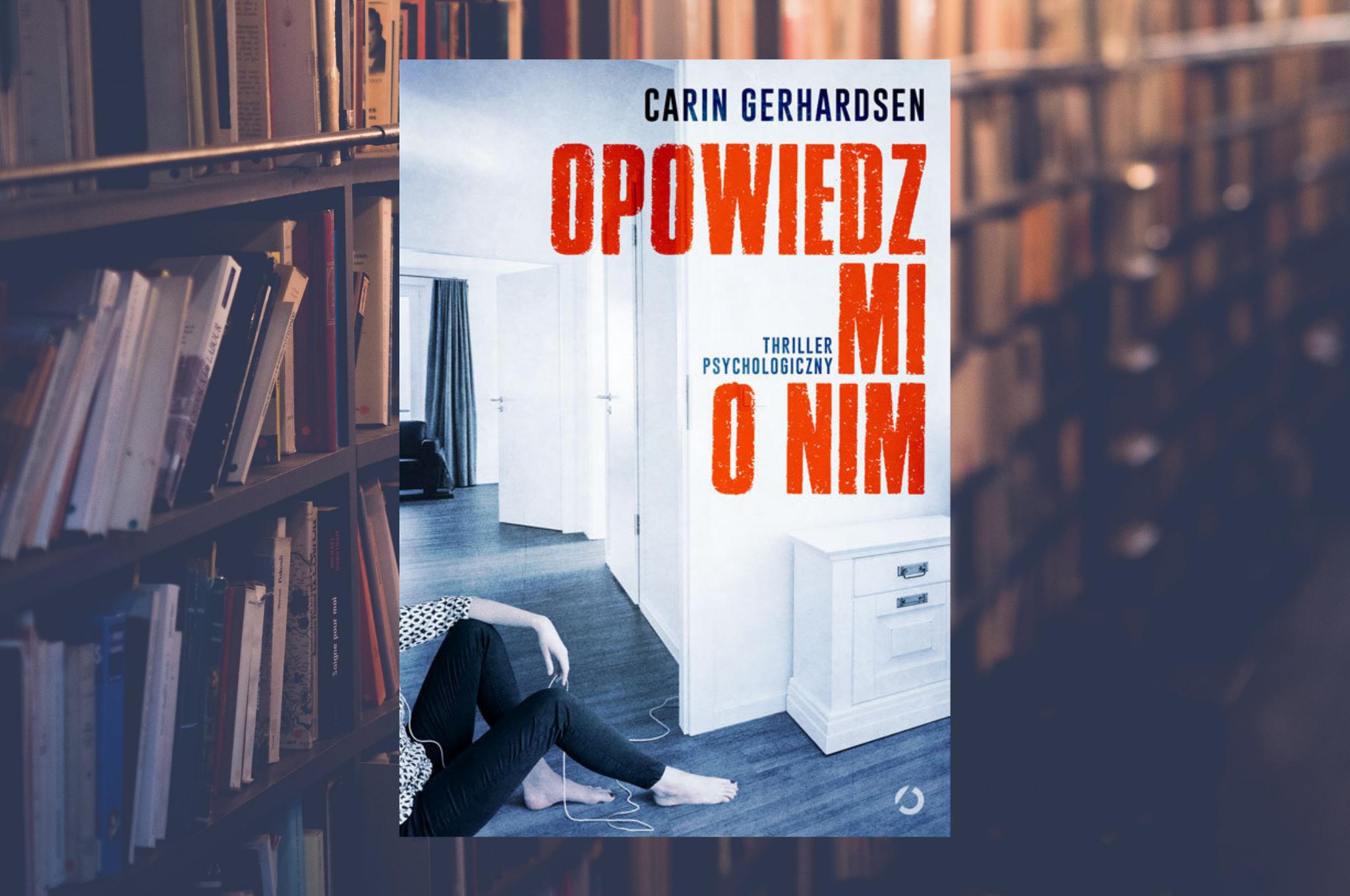 """CARIN GERHARDSEN """"OPWIEDZ MI O NIM"""""""