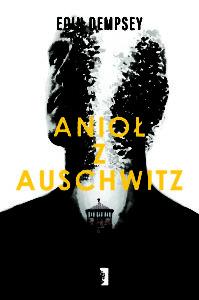 """Eoin Dempsey """"Anioł z Auschwitz"""""""