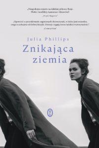 """Julia Phillips """"Znikająca ziemia"""""""