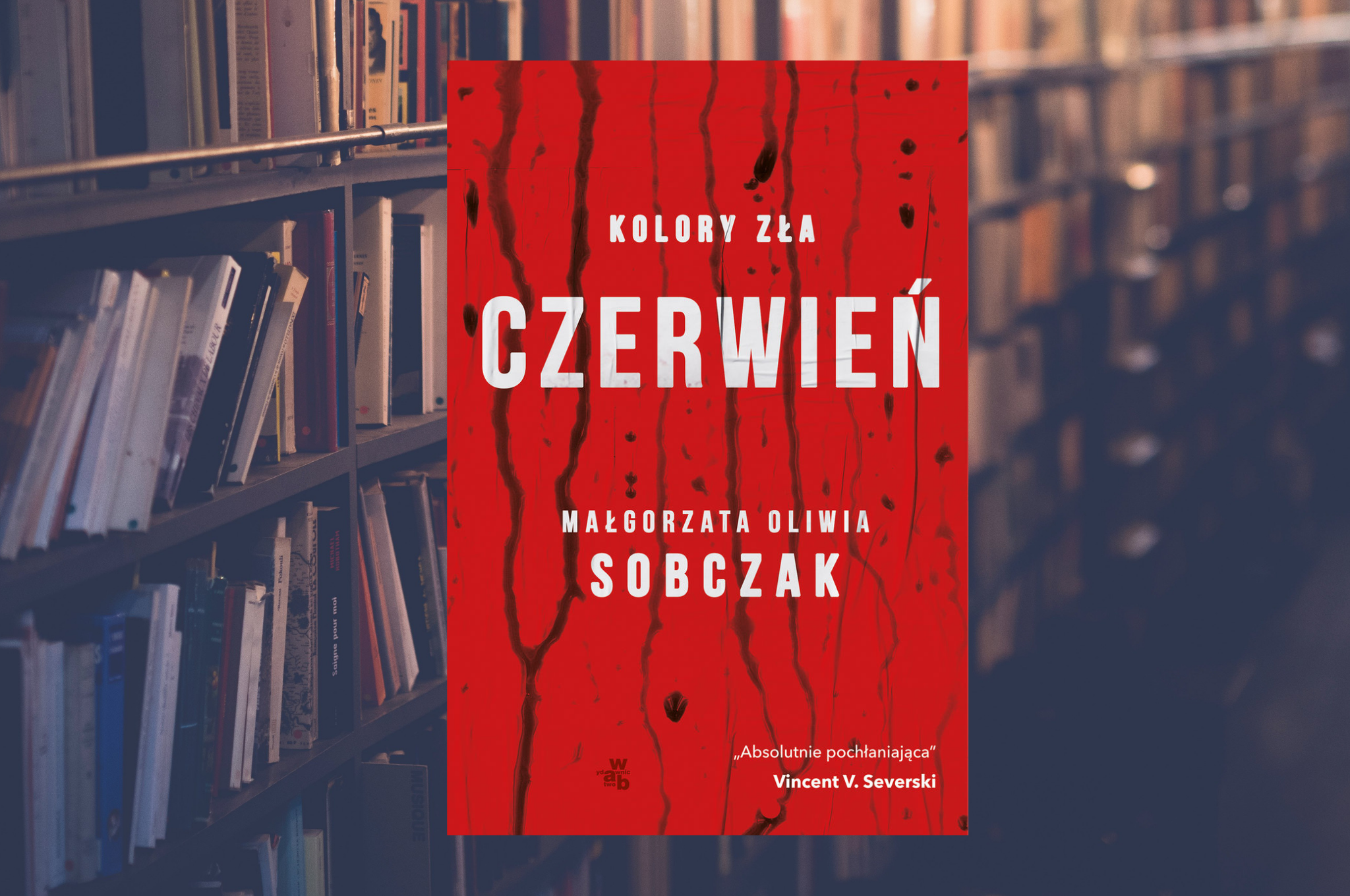 """MAŁGORZATA OLIWIA SOBCZAK """"KOLORY ZŁA. CZERWIEŃ"""""""