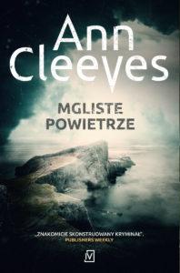 """ANN CLEEVES """"MGLISTE POWIETRZE"""""""