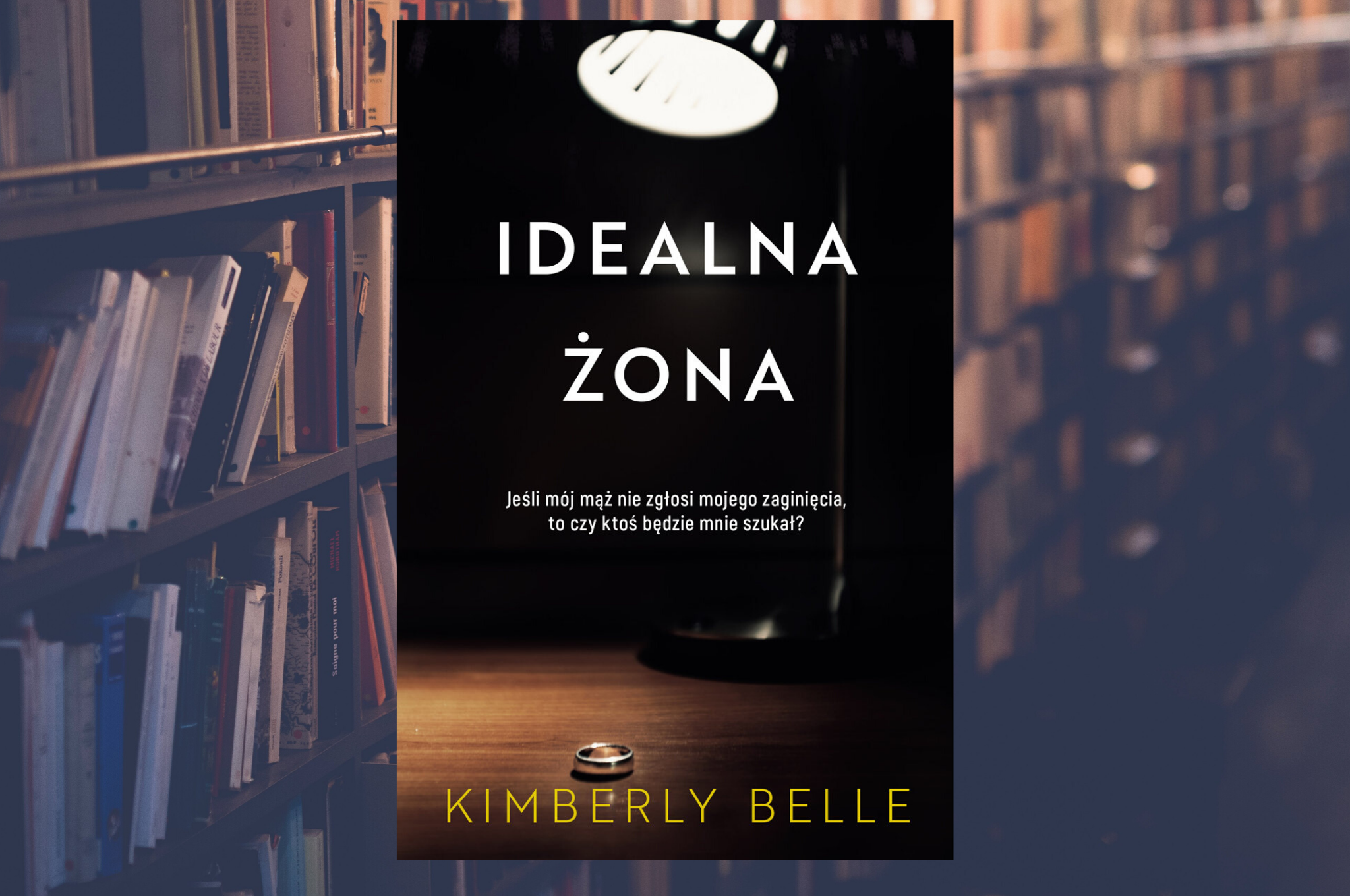 "KIMBERLY BELLE ""IDEALNA ŻONA"""