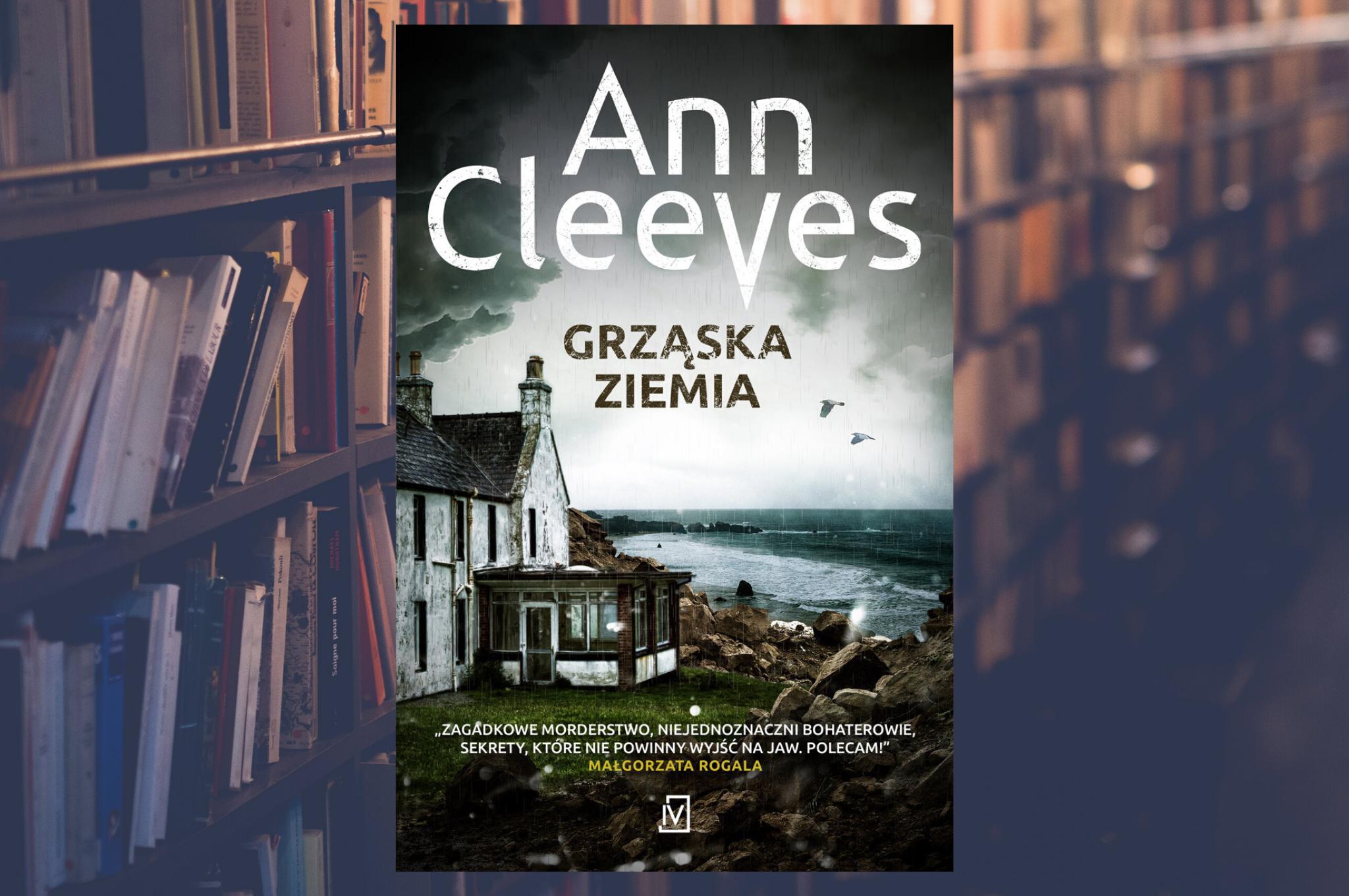 "ANN CLEEVES ""GRZĄSKA ZIEMIA"""
